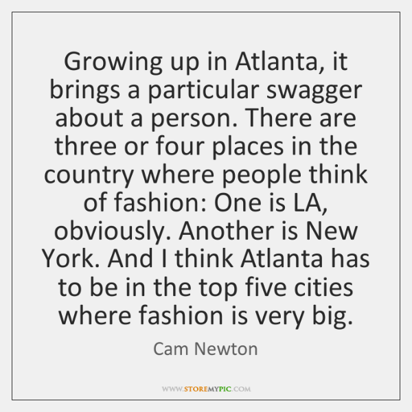 Growing up in atlanta it brings a particular swagger about a person liked like share altavistaventures Image collections