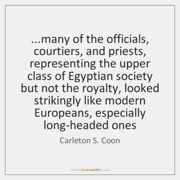 ...many of the officials, courtiers, and priests, representing the upper class of ...