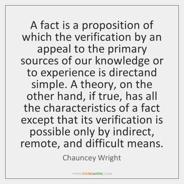 A fact is a proposition of which the verification by an appeal ...
