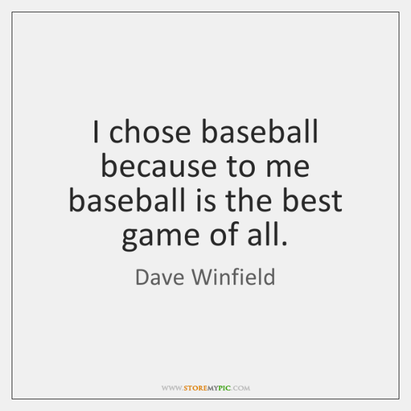 I chose baseball because to me baseball is the best game of ...