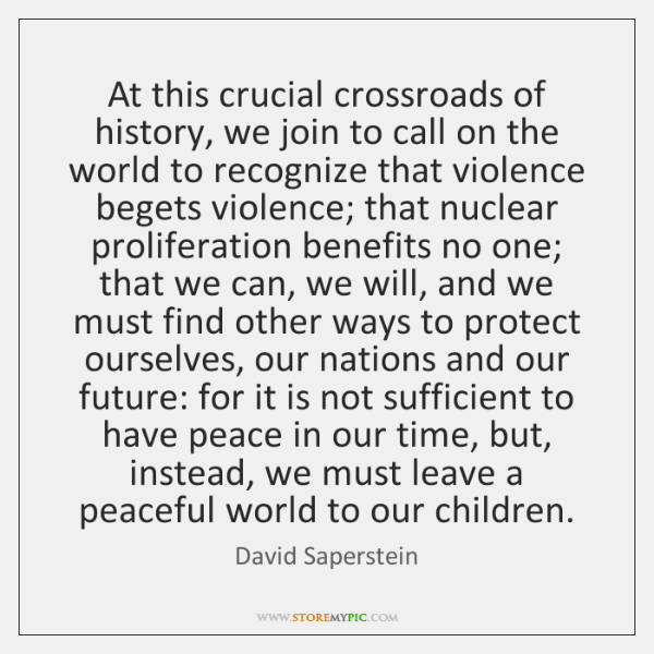 At this crucial crossroads of history, we join to call on the ...