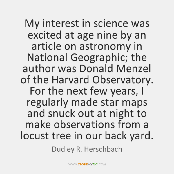 My interest in science was excited at age nine by an article ...