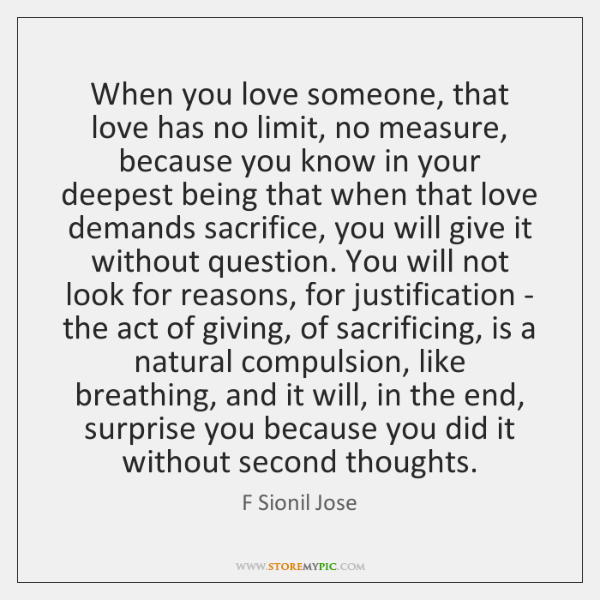 When You Love Someone That Love Has No Limit No Measure Because