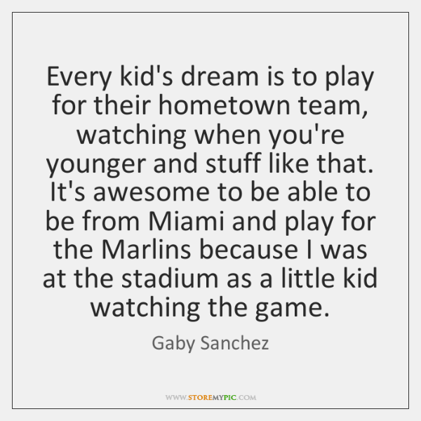 Every kid's dream is to play for their hometown team, watching when ...