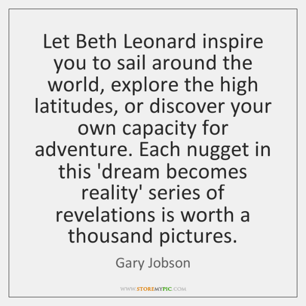 Let Beth Leonard inspire you to sail around the world, explore the ...