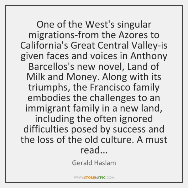 One of the West's singular migrations-from the Azores to California's Great Central ...
