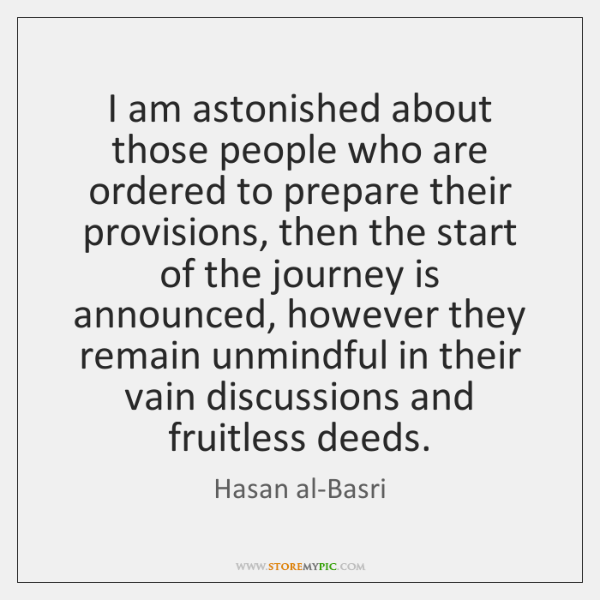 I am astonished about those people who are ordered to prepare their ...