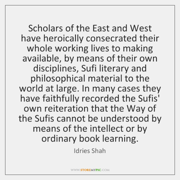 Scholars of the East and West have heroically consecrated their whole working ...