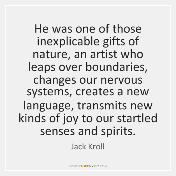 He was one of those inexplicable gifts of nature, an artist who ...
