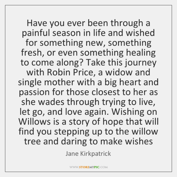Have you ever been through a painful season in life and wished ...
