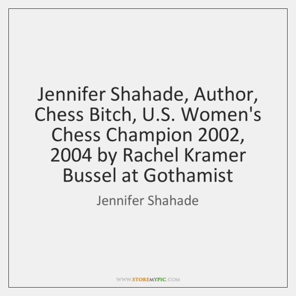Jennifer Shahade, Author, Chess Bitch, U.S. Women's Chess Champion 2002, 2004 by Rachel ...