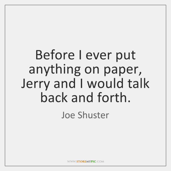 Before I ever put anything on paper, Jerry and I would talk ...