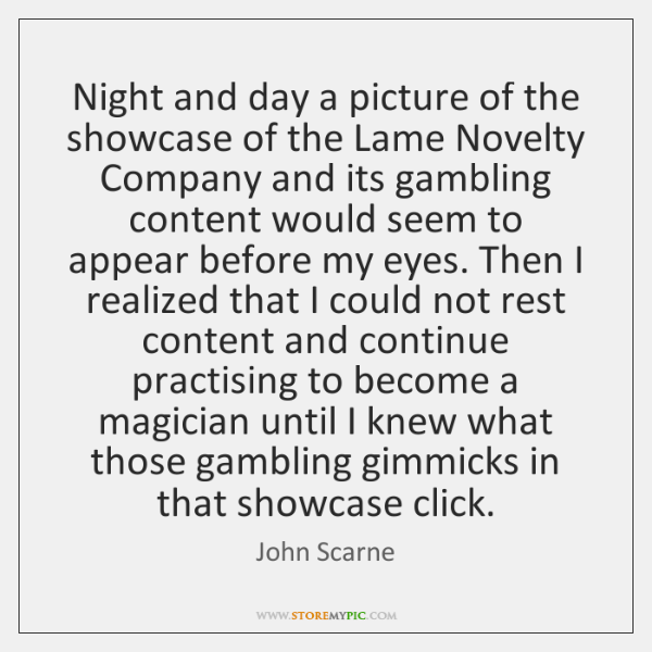 Night and day a picture of the showcase of the Lame Novelty ...