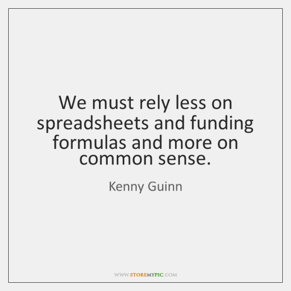 We must rely less on spreadsheets and funding formulas and more on ...