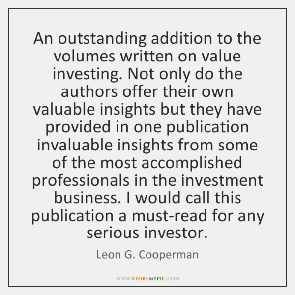 An outstanding addition to the volumes written on value investing. Not only ...