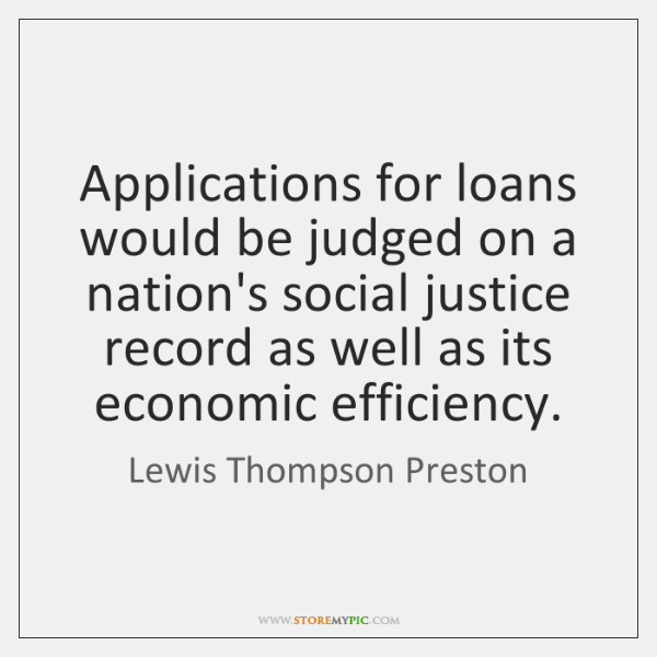 Applications for loans would be judged on a nation's social justice record ...