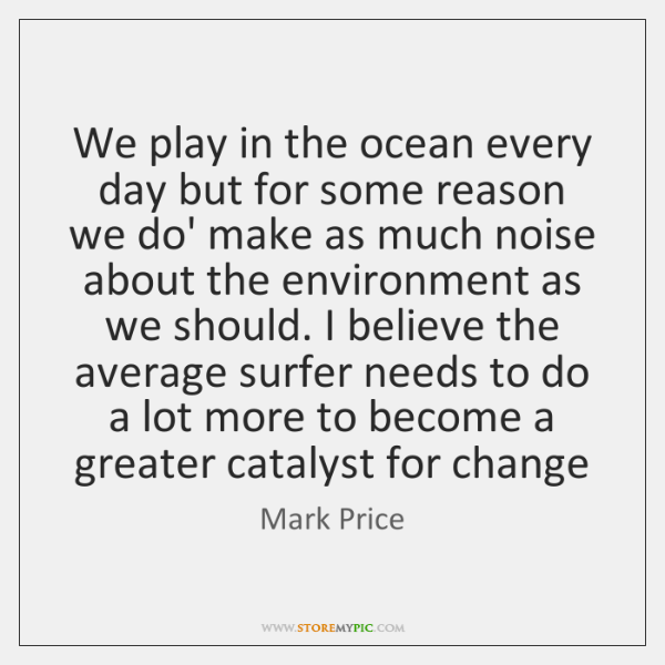 We play in the ocean every day but for some reason we ...