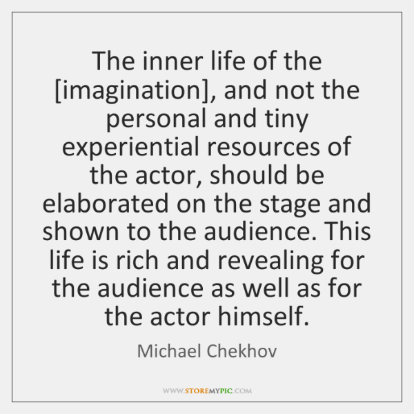 The inner life of the [imagination], and not the personal and tiny ...