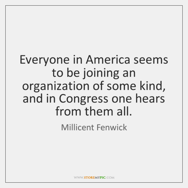 Everyone in America seems to be joining an organization of some kind, ...