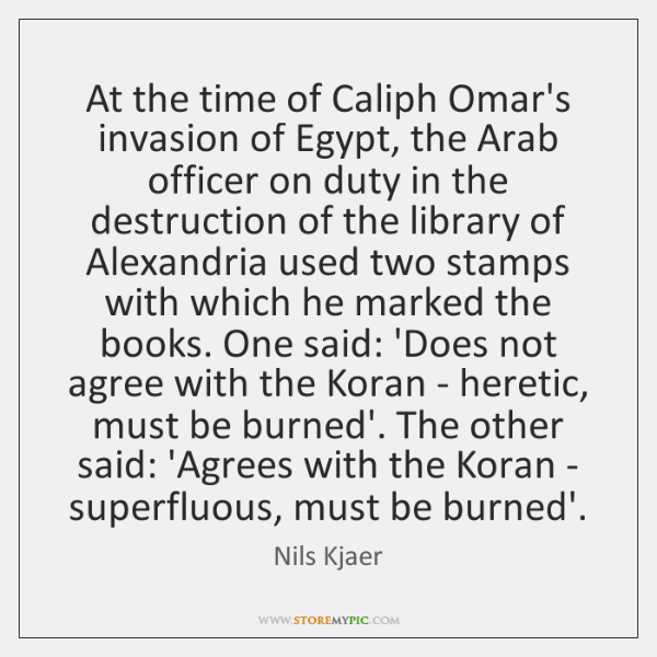 At the time of Caliph Omar's invasion of Egypt, the Arab officer ...