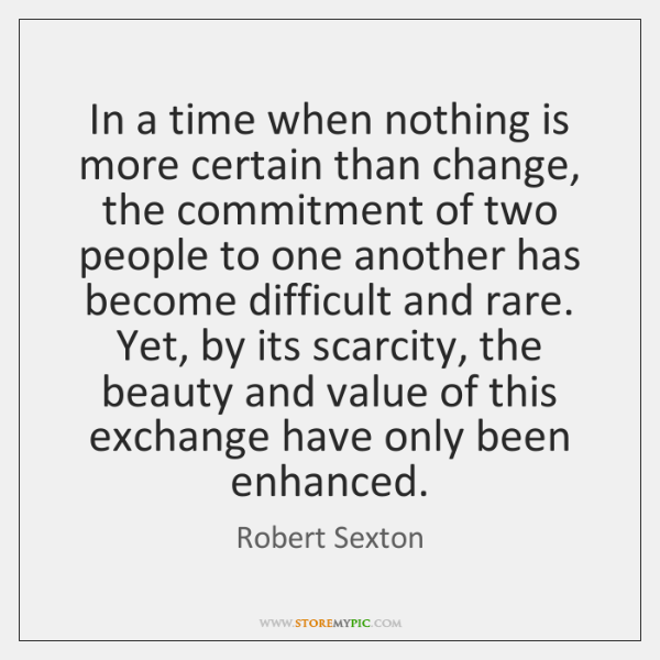 In a time when nothing is more certain than change, the commitment ...