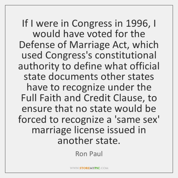 If I were in Congress in 1996, I would have voted for the ...