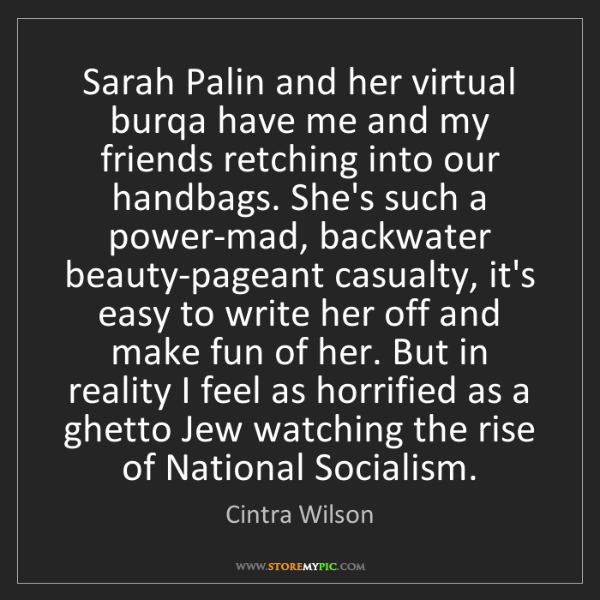 Cintra Wilson: Sarah Palin and her virtual burqa have me and my friends...
