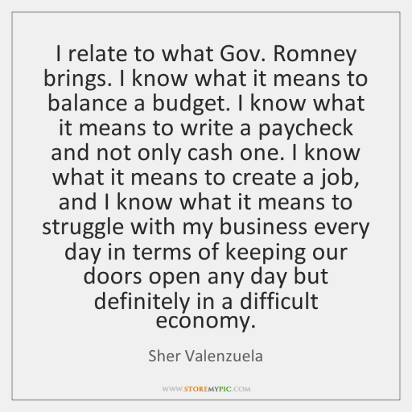 I relate to what Gov. Romney brings. I know what it means ...