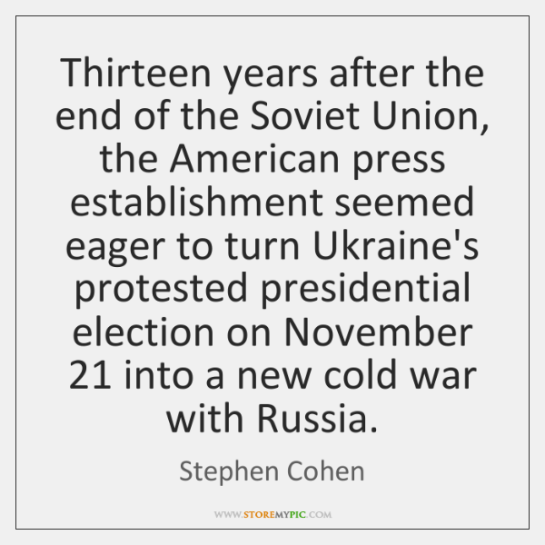 Thirteen years after the end of the Soviet Union, the American press ...