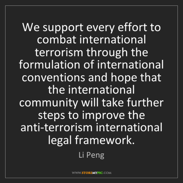 Li Peng: We support every effort to combat international terrorism...