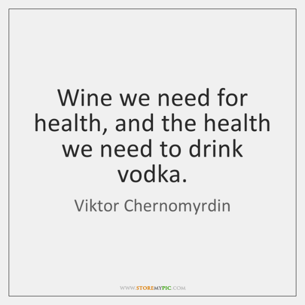 Wine we need for health, and the health we need to drink ...