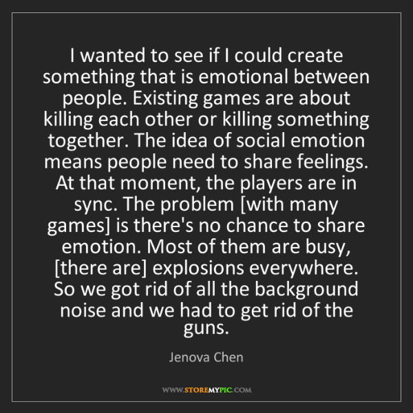 Jenova Chen: I wanted to see if I could create something that is emotional...