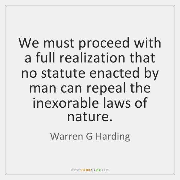 We must proceed with a full realization that no statute enacted by ...