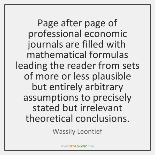 Page after page of professional economic journals are filled with mathematical formulas ...