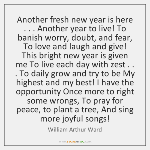 Another fresh new year is here . . . Another year to live! To banish ...