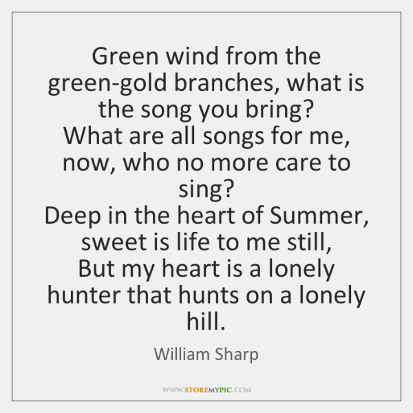 Green wind from the green-gold branches, what is the song you bring?   ...