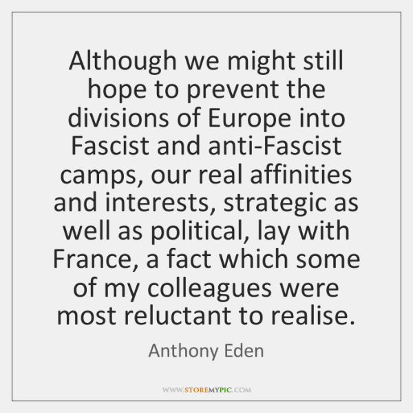 Although we might still hope to prevent the divisions of Europe into ...