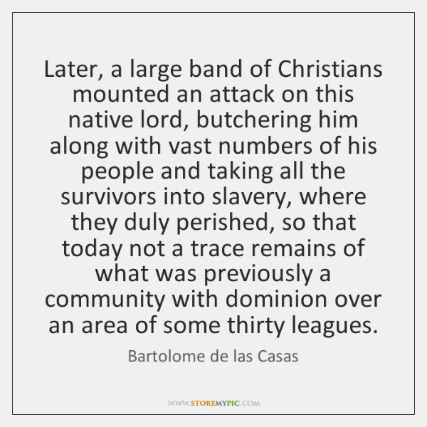 Later, a large band of Christians mounted an attack on this native ...