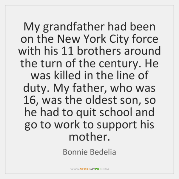 My grandfather had been on the New York City force with his 11 ...
