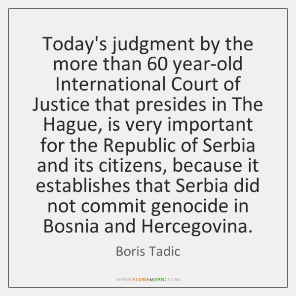 Today's judgment by the more than 60 year-old International Court of Justice that ...
