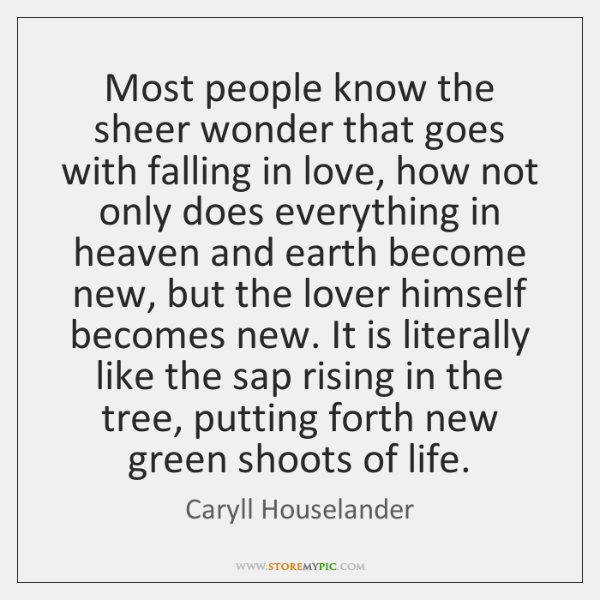 Most people know the sheer wonder that goes with falling in love, ...