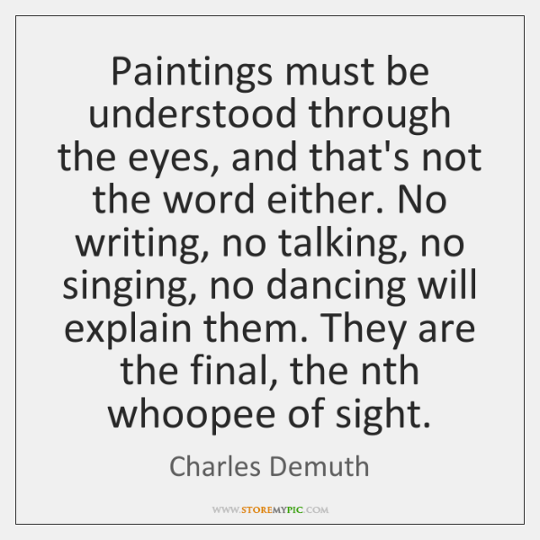 Paintings must be understood through the eyes, and that's not the word ...