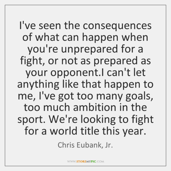 I've seen the consequences of what can happen when you're unprepared for ...