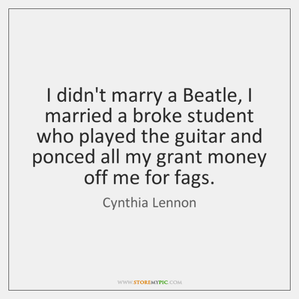 I didn't marry a Beatle, I married a broke student who played ...