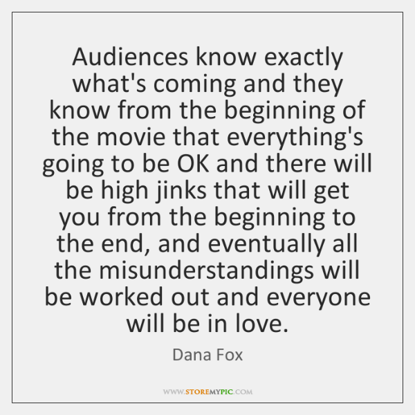 Audiences know exactly what's coming and they know from the beginning of ...