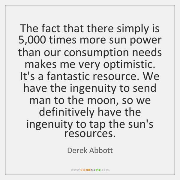 The fact that there simply is 5,000 times more sun power than our ...