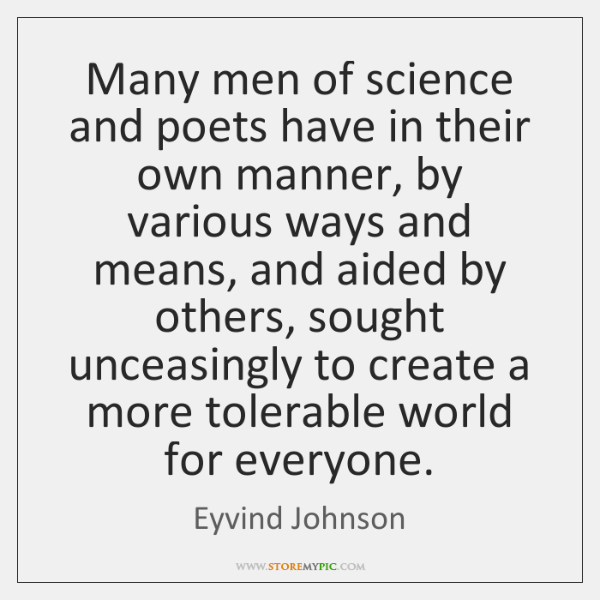 Many men of science and poets have in their own manner, by ...