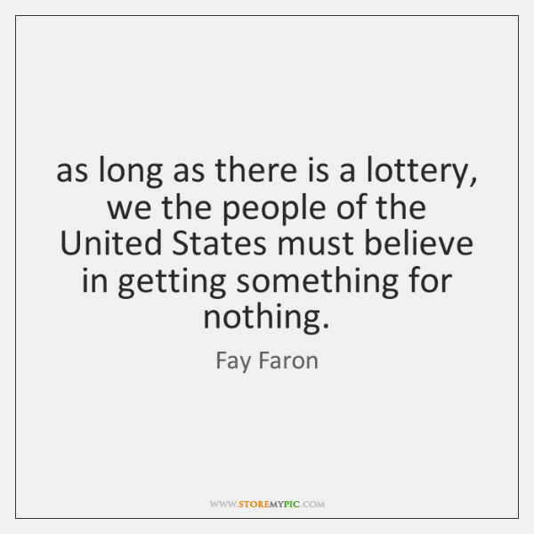 as long as there is a lottery, we the people of the ...
