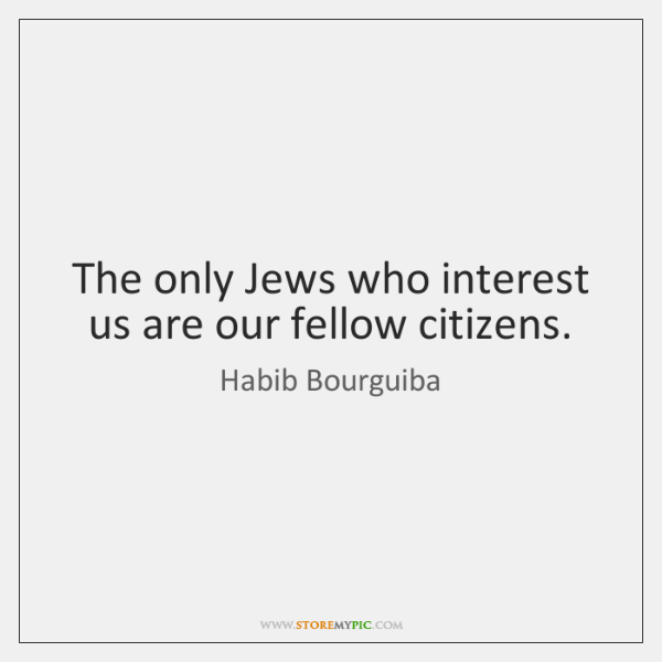 The only Jews who interest us are our fellow citizens.