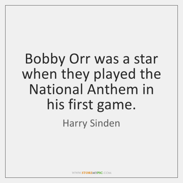 Bobby Orr was a star when they played the National Anthem in ...